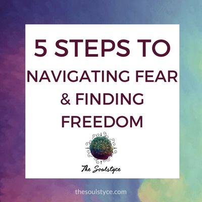 5 Steps to Navigate Fear